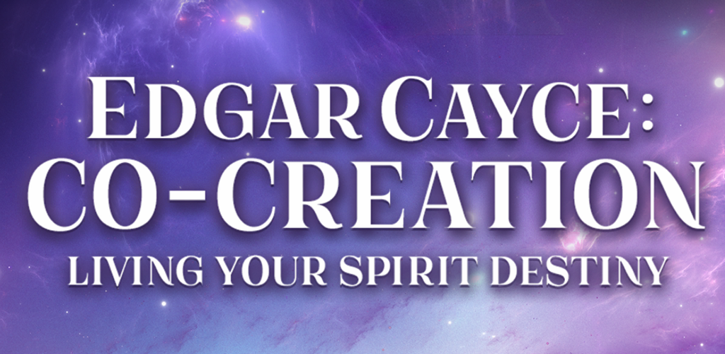 Edgar Cayce: Co-Creation - Beauty Everywhere Inspirational Apps
